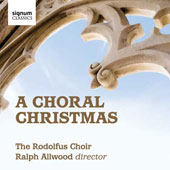 A Choral Christmas - works by Leighton; Poulenc; Taverner; Lauridsen; Whitacre; Chivers et al. / Rodolfus Choir