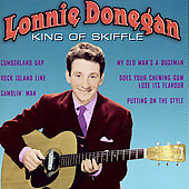 Lonnie Donegan: King of Skiffle [Castle 2002]