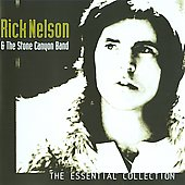 Rick Nelson/Rick Nelson & the Stone Canyon Band: Essential Collection