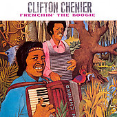 Clifton Chenier: Frenchin' the Boogie [Bonus Track] [Remaster]