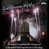Lef&#233;bure-Wely: Organ Works Vol 2 / Richard Lea