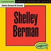 Shelley Berman: Shelley Berman on Comedy *