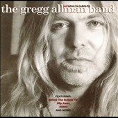 Gregg Allman/The Gregg Allman Band: Just Before the Bullets Fly