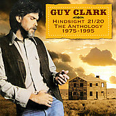 Guy Clark: Hindsight 21-20: Anthology 1975-1995
