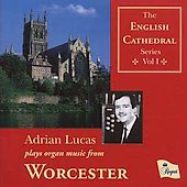English Cathedral Series VoI 1 - Worcester / Adrian Lucas