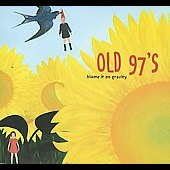 Old 97's: Blame It On Gravity (Deluxe Version) [Digipak]