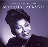 Mahalia Jackson: Legend: The Best of Mahalia Jackson