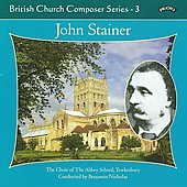 British Composer Series Vol 3 - John Stainer: Magnificat, Anthems, etc / Nicholas, Tewkesbury Abbey School Choir