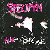 Specimen: Alive at the Batcave *