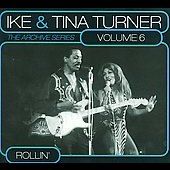Ike & Tina Turner: The Archive Series, Vol. 6: Rollin'