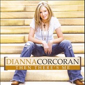 Dianna Corcoran: Then There's Me *