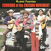 Rumel Fuentes: Corridos of the Chicano Movement