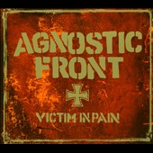 Agnostic Front: Victim in Pain