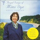 Angel Songs of Mimi Dye