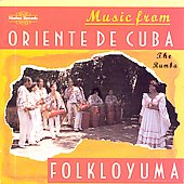 Folkloyuma: Music From The Oriente De Cuba: The Rumba
