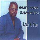 Melvin Sanders: Lost in You *