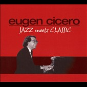 Eugen Cicero: Festival-Jazz Meets Classical Music