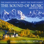 Ensemble Musicale: The Sound of Music: Greatest Hits