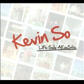 Kevin So: Life Solo Akoustic [Digipak]