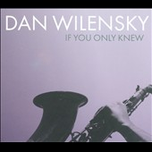 Dan Wilensky: If You Only Knew [Digipak] *