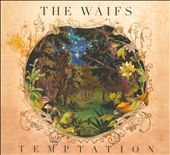 The Waifs: Temptation [Digipak] *