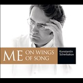 Me on Wings of Song / Konstantin Scherbakov, piano