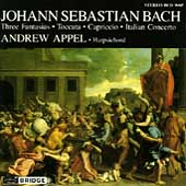 Bach: Three Fantasias, Toccata, etc / Andrew Appel