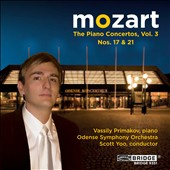 Mozart: The Piano Concertos, Vol. 3; Nos. 17 & 21 / Vassily Primakov