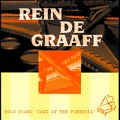 Rein de Graaff: Solo Piano: Jazz At the Pinehill *