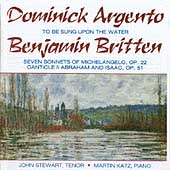 Argento: To be sung upon the water;  Britten / Stewart, Katz