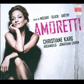 Amoretti: Arias by Mozart, Gluck, Gr&eacute;try / Christiane Karg, soprano - Arcangelo