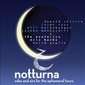 Notturna - Choral works by Olli Kortekangas; David As;lin; Eric Banks; Donald Skirvin; Lajos Vass / The Esoterics