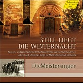 Still liegt die Winternacht - Advent and Christmas songs for male choir from fire centuries / DieMeistersinger