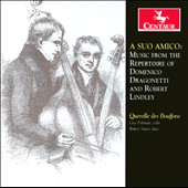 A Suo Amico: Music from the Repertoire of Deomnico Dragonetti and Robert Lindley / Querelle des Boufonns