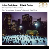 John Corigliano, Elliott Carter: American Clarinet Concertos / Paul Meyer, Brussels Philharmonic / Eddy Vanoosthuyse, clarinet