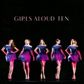 Girls Aloud: Ten