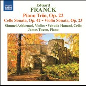 Eduard Franck: Piano Trio, Op. 22; Cello Sonata, Op. 42; Violin Sonata, Op. 23 / Ashkenasi, Hanani, Tocco