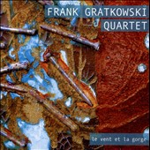 Frank Gratkowski Quartet: Le Vent Et La Gorge
