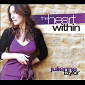 Julienne Taylor: The Heart Within [Digipak]