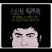 Eugene Mirman: An Evening of Comedy in a Fake Underground Laboratory [Digipak] *
