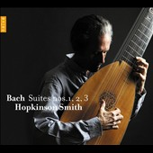 Bach: Suites for baroque lute Nos. 1, 2, 3 / Hopkinson Smith