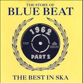 Various Artists: The Story of Blue Beat 1962: The Best in Ska, Vol. 2