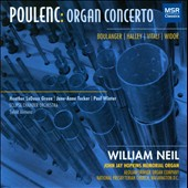Poulenc: Organ Concerto, plus organ works by Widor, Vitali, Boulanger, Halley / William Neil, organ