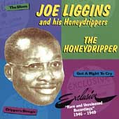 Joe Liggins: The Honeydripper: Rare and Unreleased Recordings 1946-1949