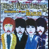Various Artists: Fried Glass Onions, Vol. 4: Memphis Loves the Beatles