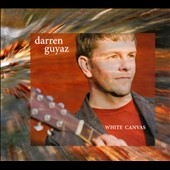Darren Guyaz: White Canvas [Digipak]
