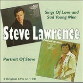 Steve Lawrence: Sing of Love and Sad Young Men/Portrait of Steve