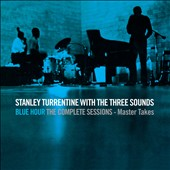Stanley Turrentine & the 3 Sounds: Blue Hour: The Complete Sessions - Master Takes