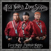 Todi Neesh Zhee Singers: First Night: Moonlight Nights: Traditional Songs of the Navajo