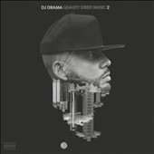 DJ Drama: Quality Street Music, Vol. 2 [PA] *